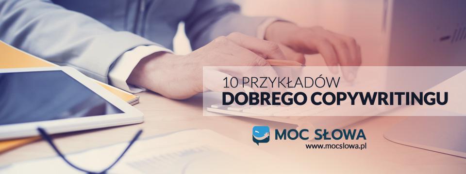 Read more about the article 10 PRZYKŁADÓW DOBREGO COPYWRITINGU