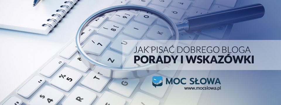 You are currently viewing JAK PISAĆ DOBREGO BLOGA – PORADY I WSKAZÓWKI