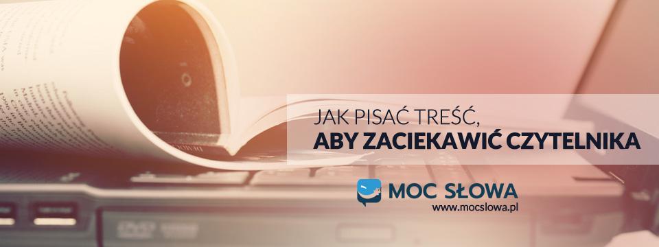 Read more about the article JAK PISAĆ TREŚCI, ABY ZACIEKAWIĆ CZYTELNIKA