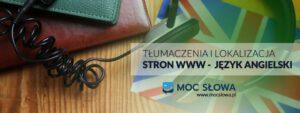 Read more about the article TŁUMACZENIA I LOKALIZACJA STRON WWW – JĘZYK ANGIELSKI
