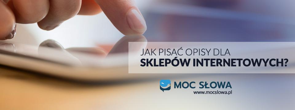 Read more about the article JAK PISAĆ OPISY DLA SKLEPÓW INTERNETOWYCH?