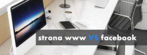 Read more about the article FIRMOWA STRONA INTERNETOWA VS FANPAGE NA FACEBOOKU